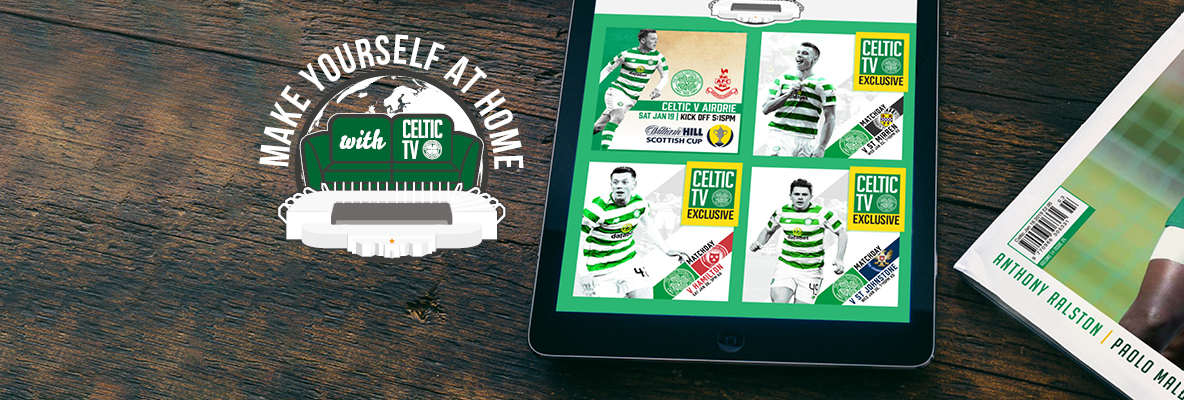 Wherever you are in the world make yourself at home with Celtic TV