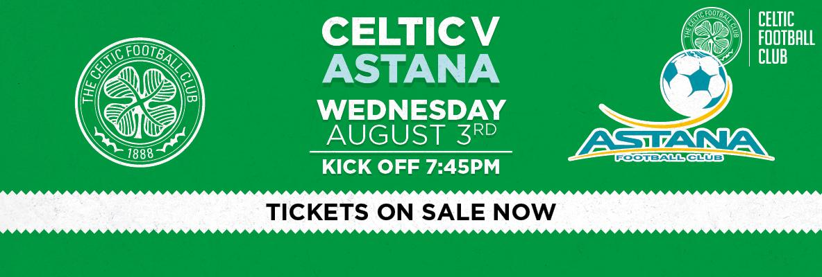 Last chance to secure your seat for Celtic v FC Astana