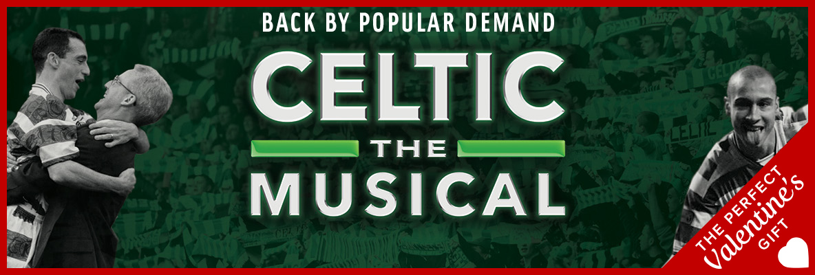 Celtic the Musical tickets – a great St Valentine's Day gift