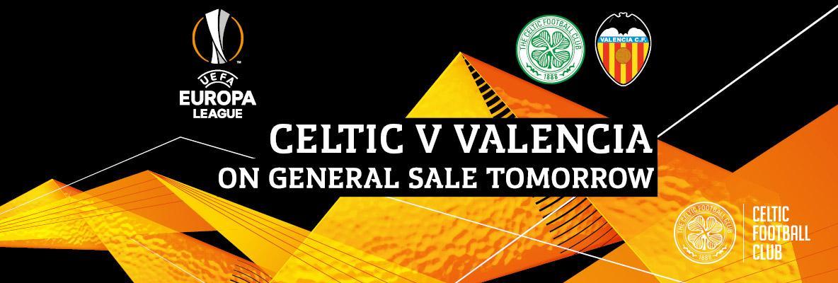General sale starts tomorrow for Celtic v Valencia