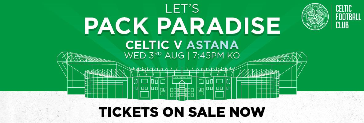 Tickets now on general sale for Celtic v FC Astana