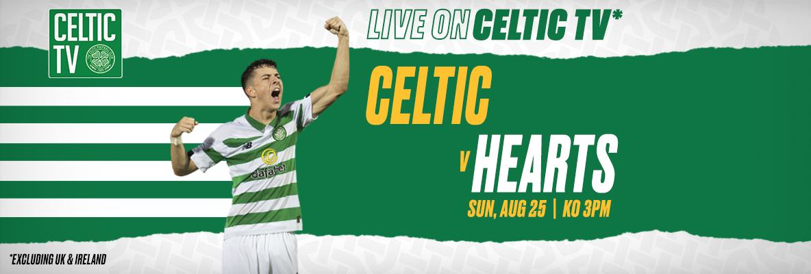 Join Us On Celtic TV For Celtic V Hearts