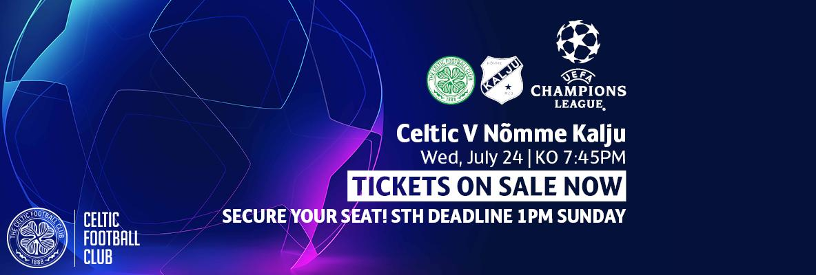 Sth deadline 1pm today for celtic v nomme kalju – secure your seat!