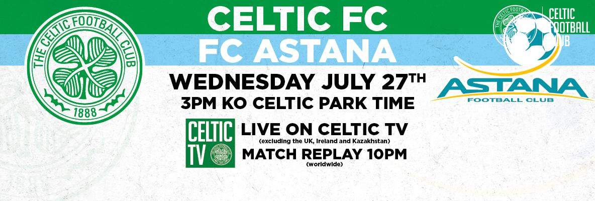 Watch Celtic v FC Astana LIVE on Celtic TV