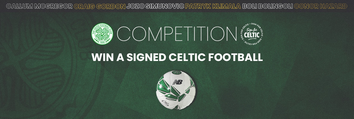 Win a Celtic football signed by Hoops stars!