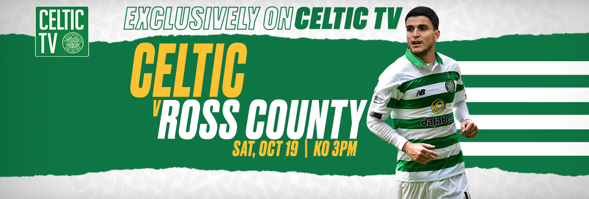 Celtic V Ross County Exclusively On Celtic TV