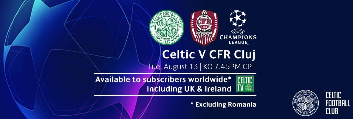 Celtic v CFR Cluj LIVE WORLDWIDE on Celtic TV including UK & Ireland