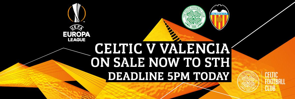 Deadline 5pm today – have you secured your Celtic v Valencia seat?
