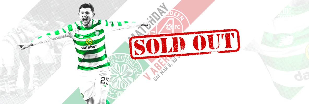 Thanks for your amazing support Celts! Celtic v Aberdeen sold out