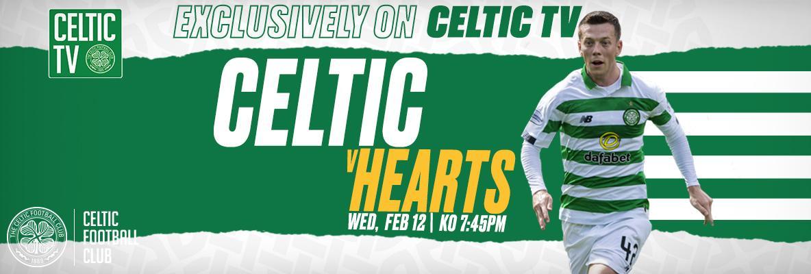 Celtic v Hearts – exclusively live on Celtic TV