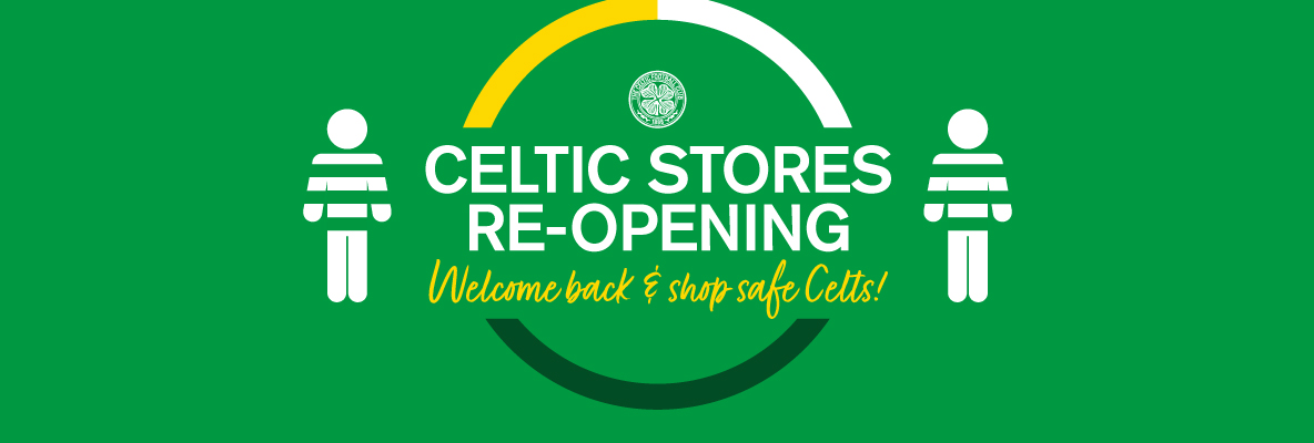 Celtic stores continue to re-open! Welcome back & shop safe Celts