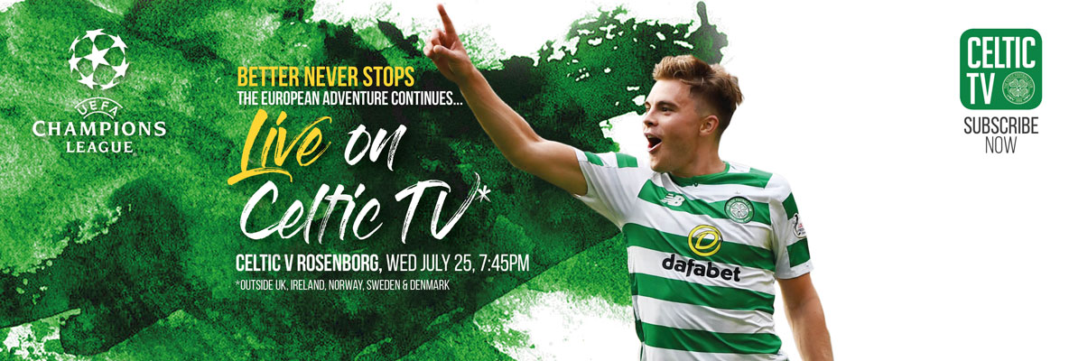 Celtic v Rosenborg - Live on Celtic TV