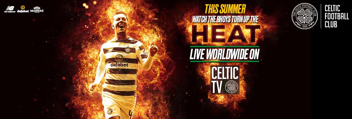 We're turning up the heat this summer on Celtic TV