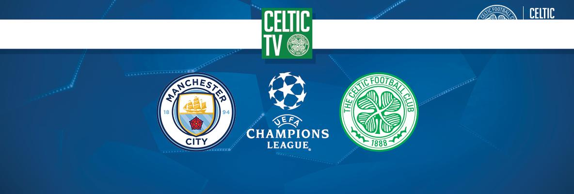 Tune in to Celtic TV as the Bhoys take on Manchester City