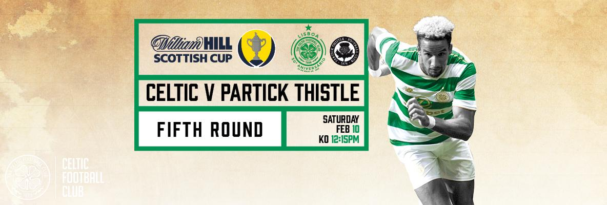 Your Scottish Cup Celtic v Partick Thistle matchday guide
