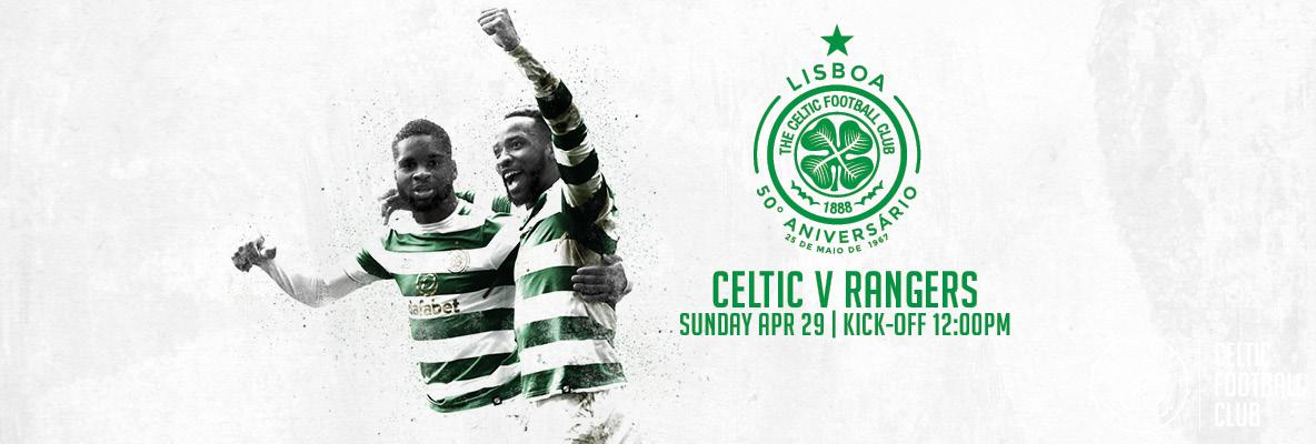 Celtic v Rangers 5pm ticket deadline for eligible season tickets