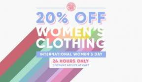 20% OFF WOMEN'S FASHION THIS INTERNATIONAL WOMEN'S DAY