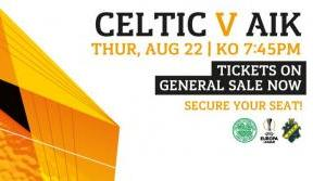Celtic v AIK matchday guide. Still time to secure tickets