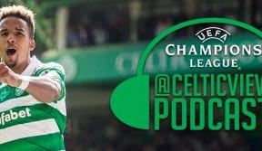 Relive the Champions League drama with the Celtic View Podcast