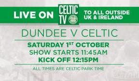 Tune in to Celtic TV on Saturday live from Dens Park