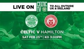 Watch The Bhoys Take On Hamilton Accies Exclusively LIVE On Celtic TV