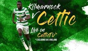 Kilmarnock v Celtic live on Celtic TV