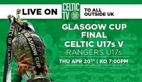 Enjoy LIVE coverage of the Glasgow Cup final on Celtic TV