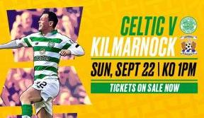 The Bhoys Are Back! Tickets On Sale For Sunday's Celtic v Killie match