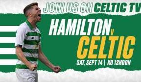 Join Us On Celtic TV For Celtic V Hamilton Accies