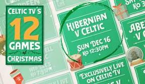 Hibs v Celtic – live on Celtic TV as 12 games of Christmas continues