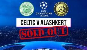 Celtic v Alashkert match tickets sold out