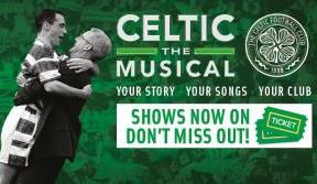Celtic The Musical hits the right notes for Kieran Tierney