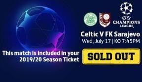 Celtic v FK Sarajevo standard tickets sold out