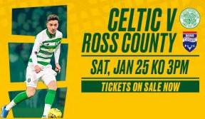 Welcome the Bhoys back to Paradise! Ross County tickets on sale