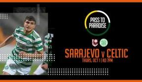 Watch FK Sarajevo v Celtic live on the Pass to Paradise
