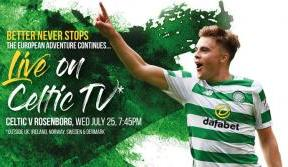 Celtic v Rosenborg - Live on Celtic TV