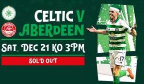 Celtic v Aberdeen now sold out!