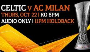 Celtic v AC Milan - live audio on Celtic TV