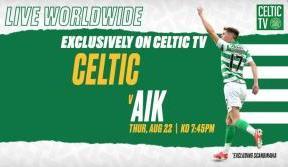 Celtic v AIK live worldwide exclusively on Celtic TV