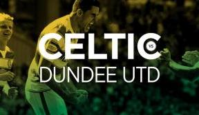 Tickets on sale now for Celtic v Dundee United