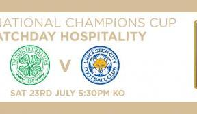 Hospitality on sale now for Celtic v Leicester City