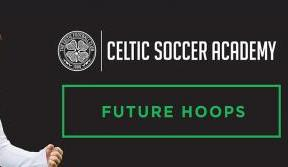 Book now for Celtic Soccer Academy's Future Hoops Weekly Skills Schools!