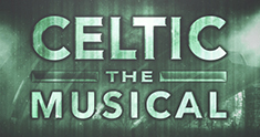 Celtic The Musical